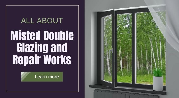 What You Should Know About Misted Double Glazing & Repair