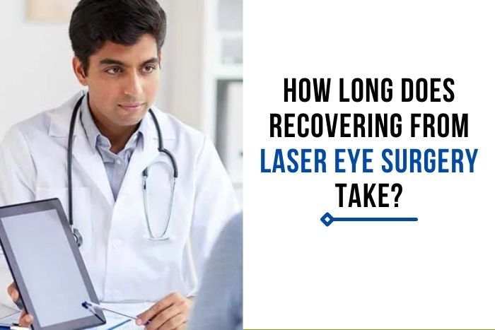 How long does recovering from laser eye surgery take